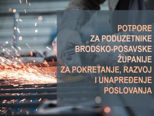 Javni poziv za dodjelu potpora temeljem Programa dodjele potpora male vrijednosti poduzetnicima Brodsko-posavske županije u 2021. godini