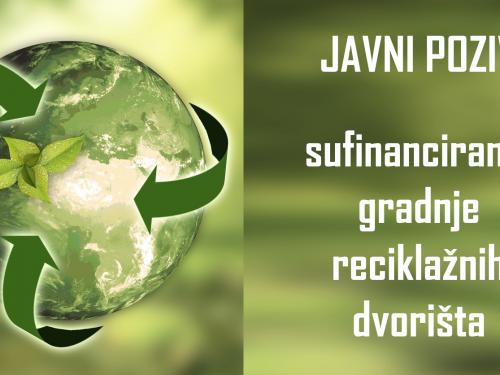 Javni poziv za neposredno sufinanciranje gradnje reciklažnih dvorišta