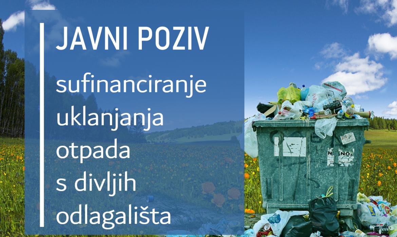 """Otvoren javni poziv za neposredno uklanjanje otpada odbačenog u okoliš (""""tzv. divlja odlagališta"""")"""