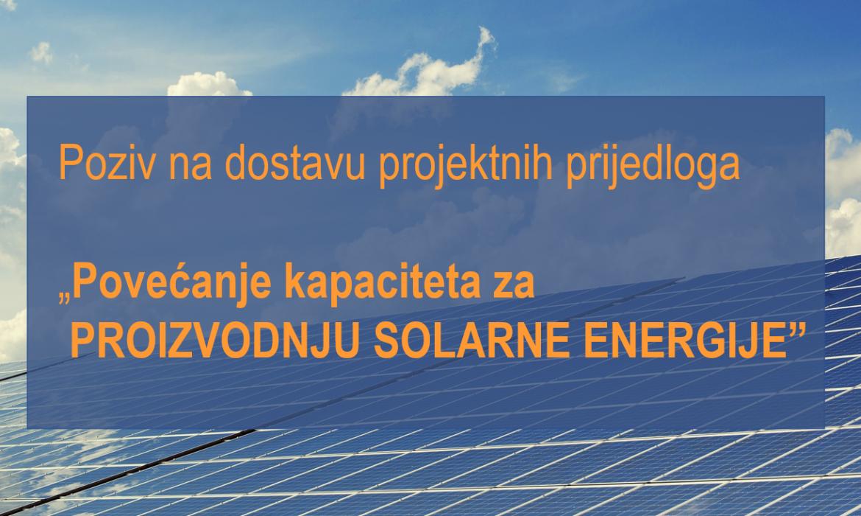 """U sklopu Programa """"Energija i klimatske promjene"""" poziv za povećanje kapaciteta za proizvodnju solarne energije"""