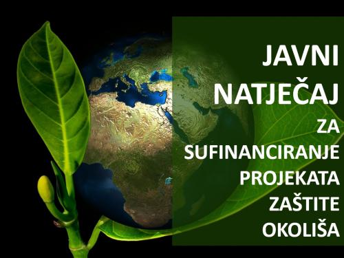 Objavljen Javni natječaj za sufinanciranje projekata zaštite okoliša