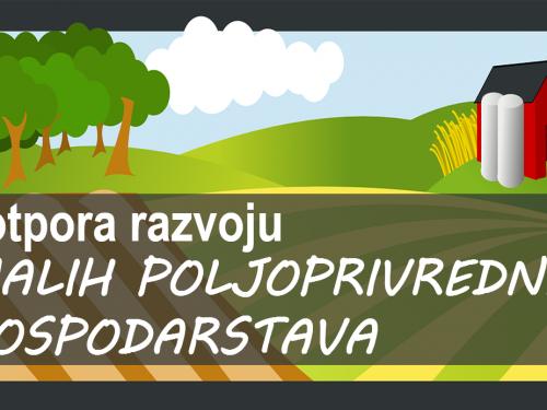 Objavljen natječaj za potporu razvoju malih poljoprivrednih gospodarstava